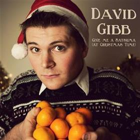 David Gibb - Give Me A Satsuma (at Xmas Time)