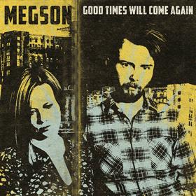Megson - Good Times Will Come Again