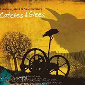 Hannah James & Sam Sweeney - Catches & Glees