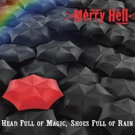 Merry Hell - Head Full of Magic, Shoes Full of Rain