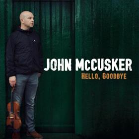 John McCusker - Hello, Goodbye