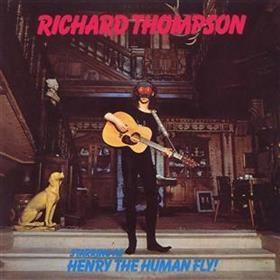 Richard Thompson - Henry the Human Fly
