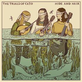 The Trials of Cato - Hide & Hair
