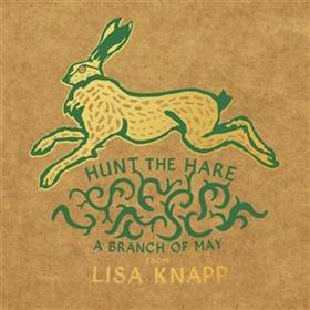 Hunt The Hare - A Branch Of May - Lisa Knapp