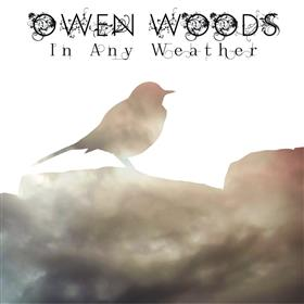 Owen Woods - In Any Weather