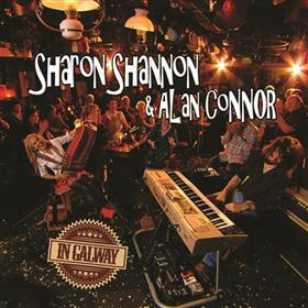 Sharon Shannon & Alan Connor - In Galway