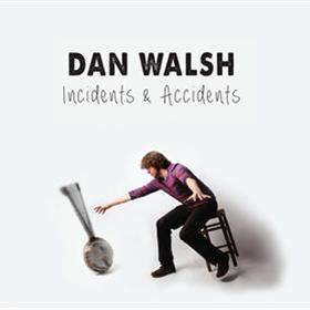 Dan Walsh - Incidents & Accidents