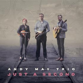 Andy May Trio - Just a Second
