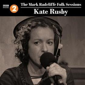 Kate Rusby - The Mark Radcliffe Folk Sessions