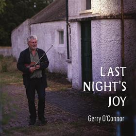 Gerry O'Connor - Last Night's Joy