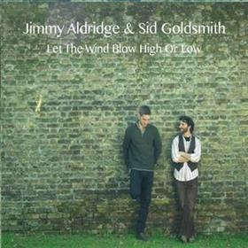 Jimmy Aldridge & Sid Goldsmith - Let the Wind Blow High or Low