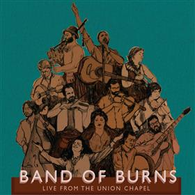Band of Burns - Live From The Union Chapel