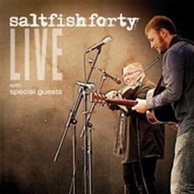 Saltfishforty - Live with Special Guests