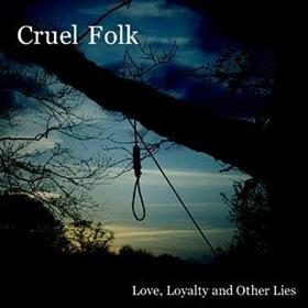 Cruel Folk - Love, Loyalty & Other Lies