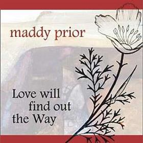 Maddy Prior - Love Will Find Out The Way