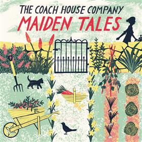 The Coach House Company - Maiden Tales
