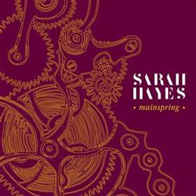 Sarah Hayes - Mainspring