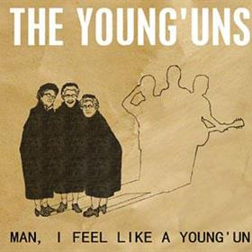 The Young'uns - Man, I Feel Like A Young 'un