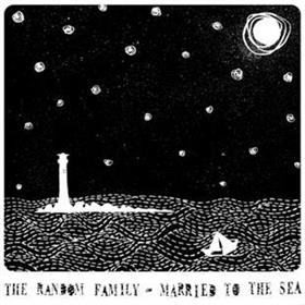 The Random Family - Married To The Sea