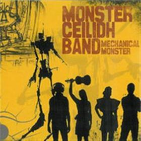 Monster Ceilidh Band - Mechanical Monster