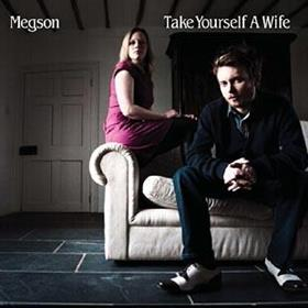 Megson - Take Yourself A Wife