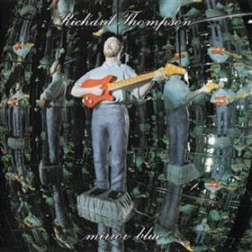 Richard Thompson - Mirror Blue