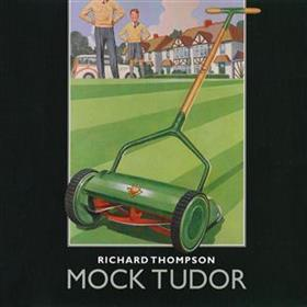 Richard Thompson - Mock Tudor
