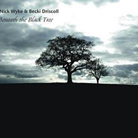 Nick Wyke & Becki Driscoll - Beneath The Black Tree