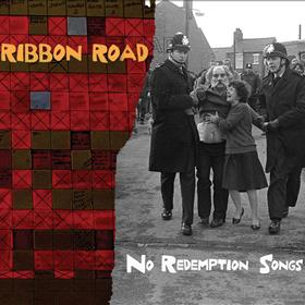 Ribbon Road - No Redemption Songs