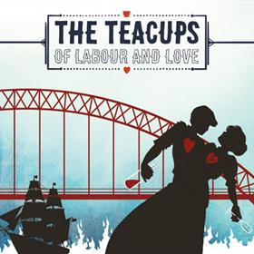The Teacups - Of Labour & Love