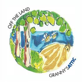 Granny's Attic - Off The Land