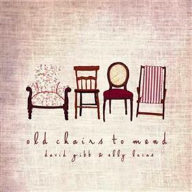 David Gibb & Elly Lucas - Old Chairs To Mend