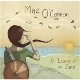 On Leaves Or On Sand - Maz O'Connor