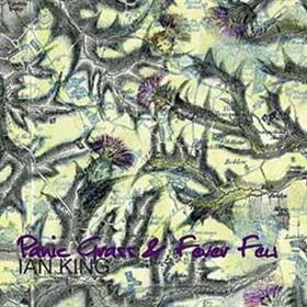 Ian King - Panic Grass & Fever Few