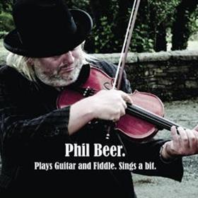 Phil Beer - Plays Guitar & Fiddle.  Sings a Bit.