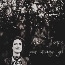 Alice Jones - Poor Strange Girl