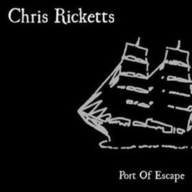 Chris Ricketts - Port Of Escape