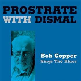 Bob Copper - Prostrate With Dismal
