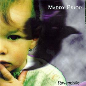 Maddy Prior - Ravenchild