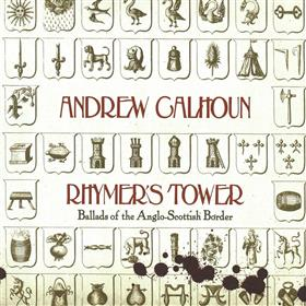 Andrew Calhoun - Rhymer's Tower: Ballads of the Anglo-Scottish Border