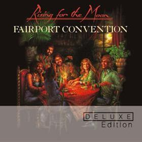 Fairport Convention - Rising For The Moon (Deluxe Edition)