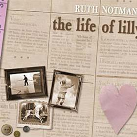 Ruth Notman - The Life Of Lilly