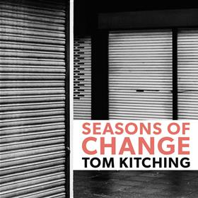 Seasons of Change - Tom Kitching