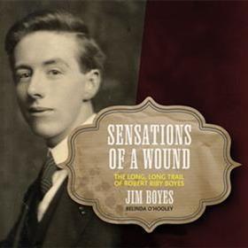 Jim Boyes - Sensations of a Wound - The Long, Long Trail of Robert Riby Boyes