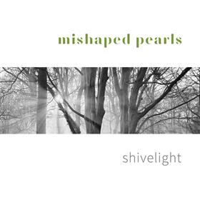 Mishaped Pearls - Shivelight