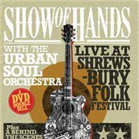 Show of Hands - With the Urban Soul Orchestra & Live at Shrewsbury Folk Festival