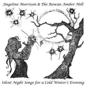 Angeline Morrison & The Rowan Amber Mill - Silent Night Songs for a Cold Winter's Evening