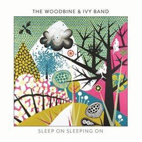 The Woodbine & Ivy Band - Sleep On Sleeping On