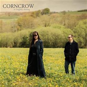 Corncrow - So Brightly Shining