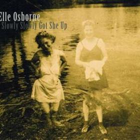 Elle Osborne - So Slowly Slowly Got She Up